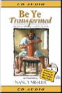 Be Ye Transformed - CD Audio of Seminar