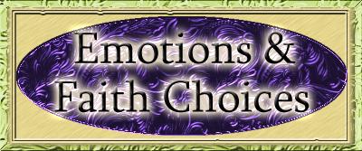 Emotions & Faith Choices